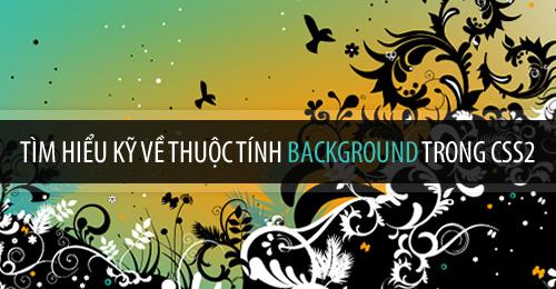 Bài 4: Thuộc tính background và cách định nghĩa background cho một thẻ
